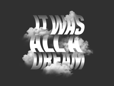 """""""It Was All a Dream"""" Type Treatment whimsical bold graphictype typedesign distortion dreamy typographydesign distortedtype distorted type graphic design graphic typography"""