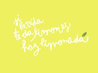 When life give you lemons make lemonade