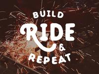 Build, Ride & Repeat