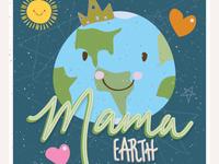 Mama Earth - Happy Earth Day!