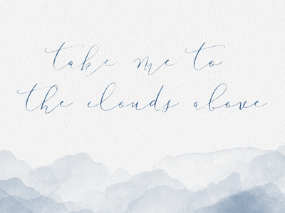 Take me to the clouds above quote watercolour handlettering clouds