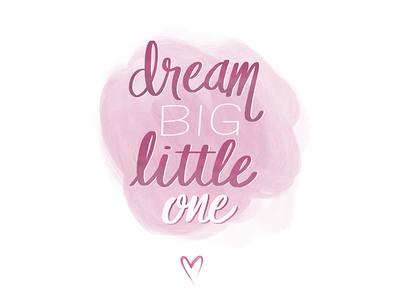 Dream big little one watercolour love heart dream newborn baby girl