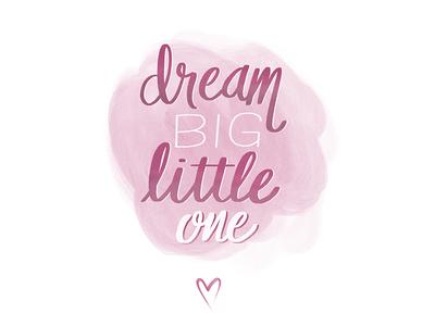 Dream big little one watercolour love heart dream newborn baby girl