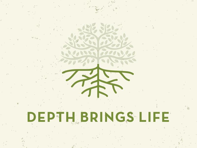 Depth Brings Life sermon series life depth roots tree church gospel