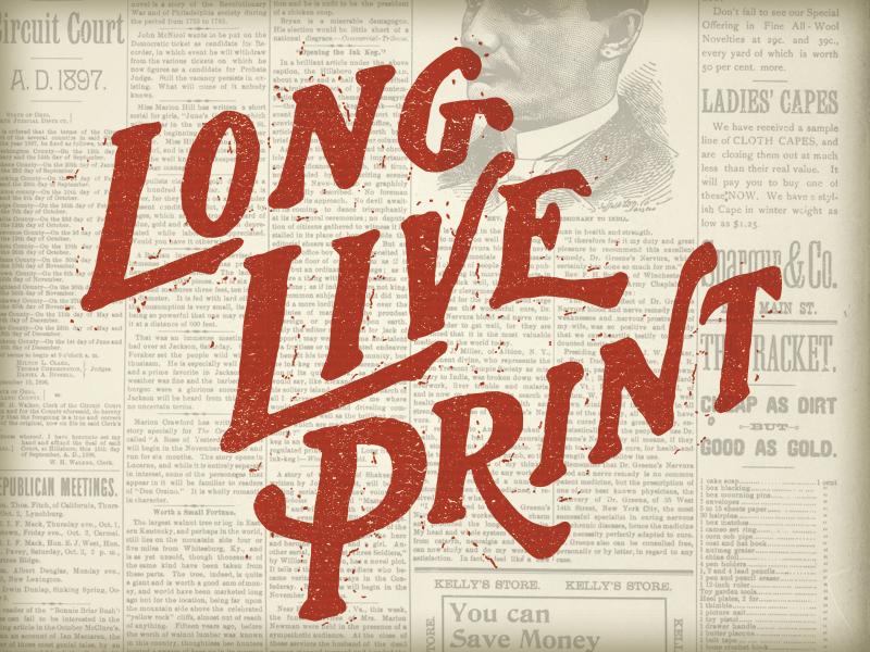 Long Live Print distress long live print stamp newspaper print lettering