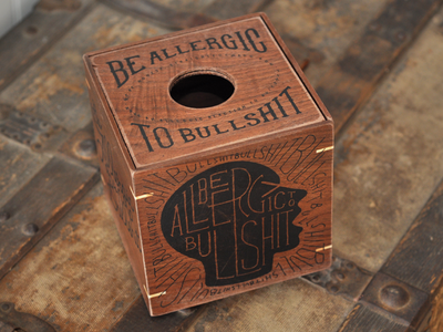 Be Allergic to Bullshit screen print hand lettered walnut distress tissue