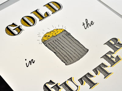 Gold in the Gutter gold gutter screen print poster hand printed