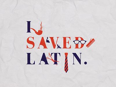 I Saved Latin academy owen wilson wes anderson fischer max vector minimalistic illustrator typography illustration 1998 film rushmore latin saved i