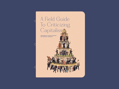 A Field Guide pastel hierarchy money capital monarchy capitalism nostalgia vintage covers cover art layout exploration tpyography serif font cover design serif layout flat