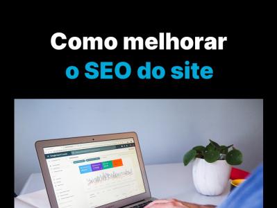 Como melhorar o Seo do Site otimização de sites consultoria de seo agência de seo seo