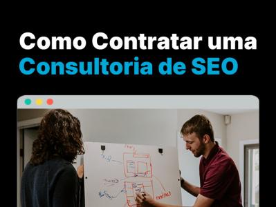 Como contratar uma Consultoria de SEO consultor seo consultoria de seo seo