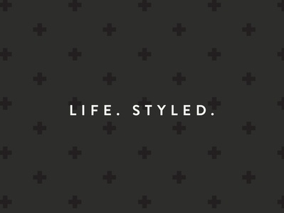 Life. Styled.