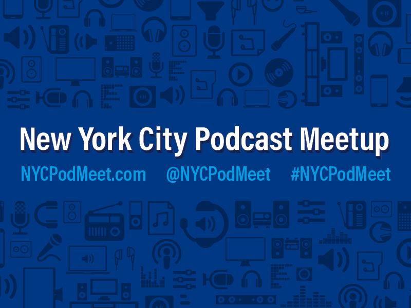 New York City Podcast Meetup meetup podcast new york city
