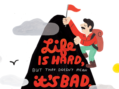 BAD AND HARD ARE NOT THE SAME THING cloud mountain creative career lettering design creative pep talk illustration