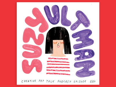 Suzy Ultman Interview creativity woman creative career podcast design lettering illustration creative pep talk