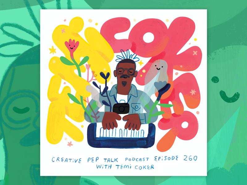 Temi Coker - New Creative Pep Talk Podcast podcast art lettering portrait illustration design temi coker