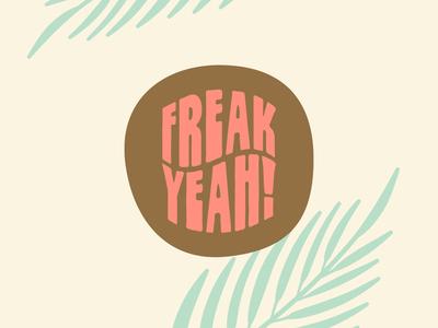 Freak Yeah!