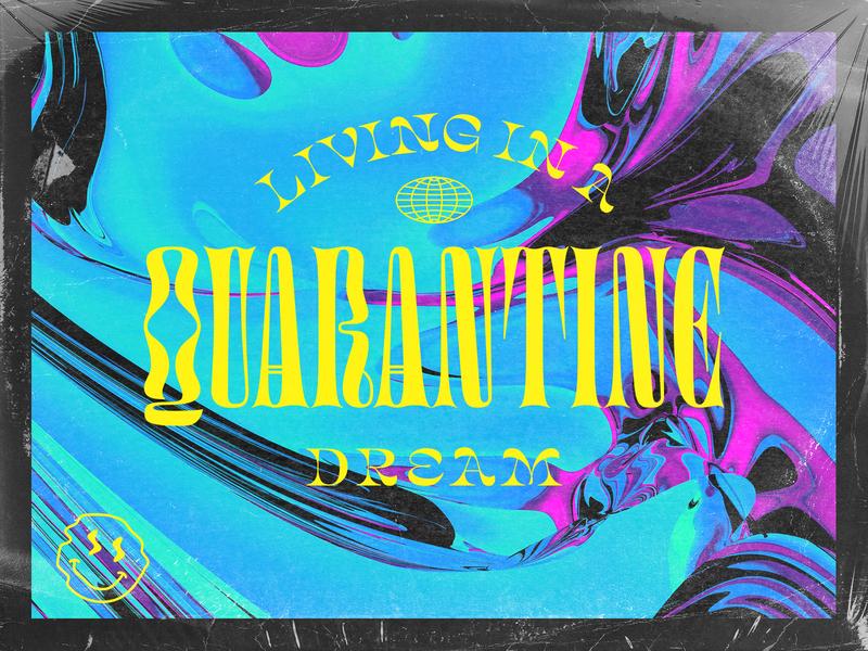Quarantine Dream stay home typography type psychedelic retro work from home wfh coronavirus covid19 covid dream illustration shane harris quarantine