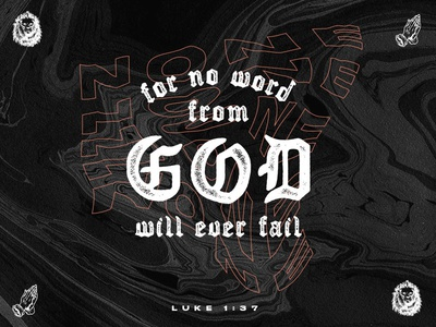 No Word Will Ever Fail scripture blackletter lion icon texture typography verse church illustration type black shane harris
