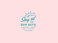 Stay Til the Sun Sets