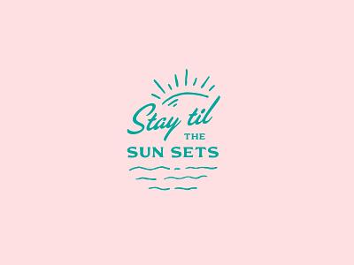 Stay Til the Sun Sets apparel summer vibes vacation shirt pink retro vintage sunset type icon badge logo illustration shane harris