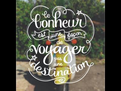 Voyage - clean bonheur happiness voyage travel typography handwriting