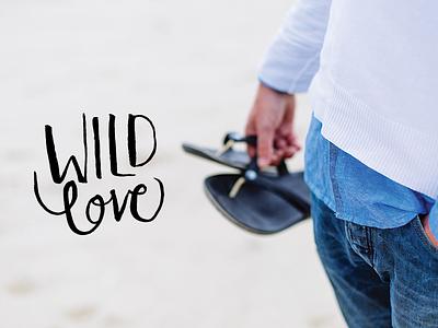 Wild Love - Hand letter - Sept. 15 unique messy sans serif script hand letter hand lettered handwritten