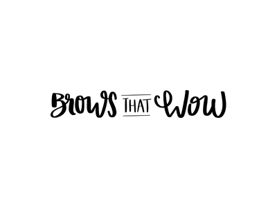 Brows That Wow  sans serif script lettering design eyebrows waxing hand letter handlettering