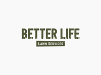 Better Life Lawn Care + Services