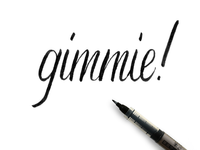 Gimmie - 365 Days of Lettering Day 3