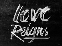 Love Reigns - 365 Days of Lettering Day 9
