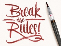 Break The Rules - 365 Days of Lettering Day 11