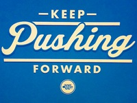 Keep Pushing Forward Shirt
