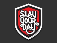 Slay Your Day Sticker