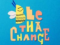 Bee Tha Change