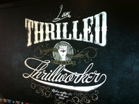 Thrilled to be a thrillworker