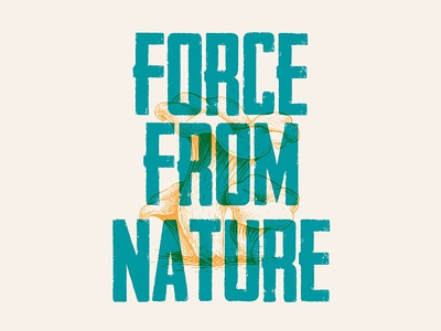 Force from nature overlay design illustration typography