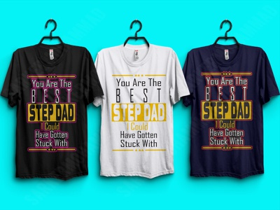 You are the best step dad dad tshirt tshirt design print design typography graphicdesign tshirts