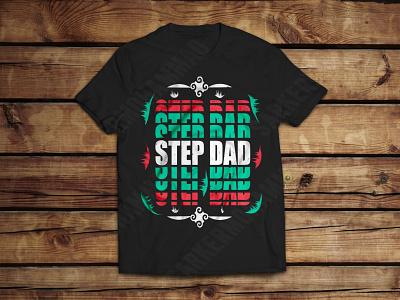 Step dad typography t-shirt design stepdad dad lovers men tshirt fathers day print design dad tshirt