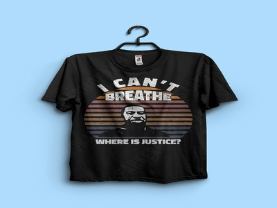 I Can't Breathe Where is Justice? justice black lives matter anty racism racism trendy tshirt trendy design george floyd design tshirtdesign graphicdesign tshirts
