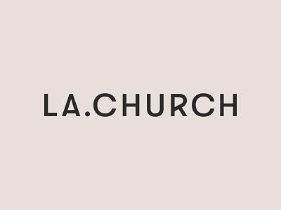 LA.CHURCH Logotype los angeles church logotype modern illustration branding typography logo