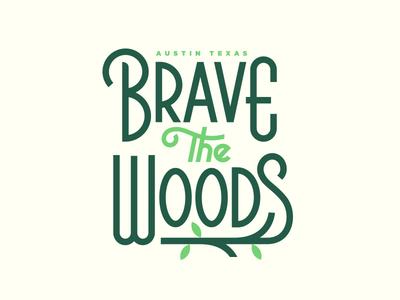 Brave the Woods t shirt austin texas illustration woods lettering lockup logo typography