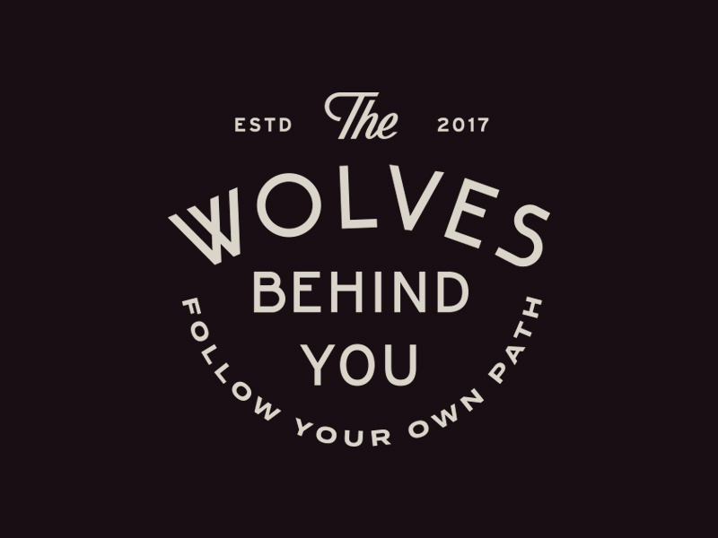 The Wolves Behind You IV modern texture apparel typography badge lockup illustration logo wolf