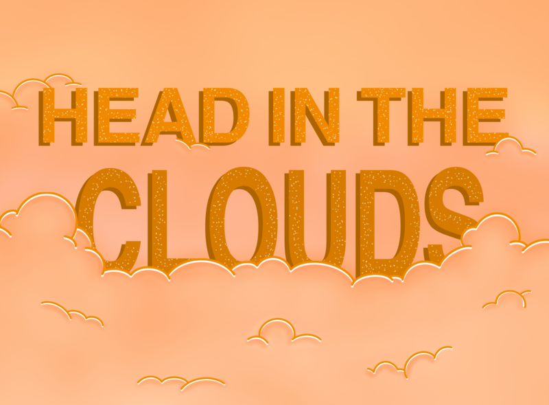 Head In The Clouds quote clouds cloud digital art illustration graphic design