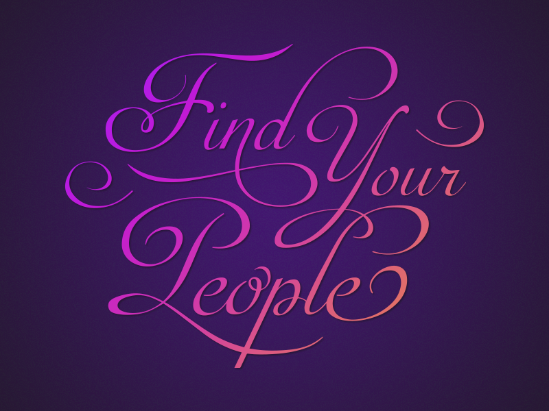 Find Your People calligraphy typography
