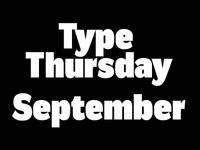 Type Thursday: September