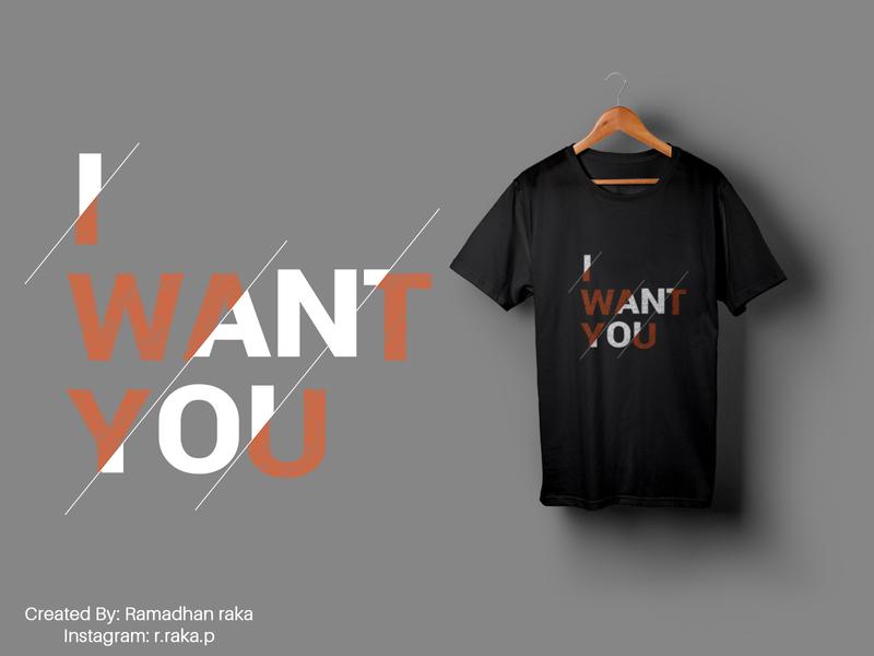 i want you typography tshirt design tshirtdesign tshirt mockup design mockup kaos illustration desainkaos art