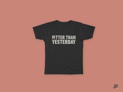 Better Than Caimpaign typography illustration clean design motivation tshirt design tshirt branding