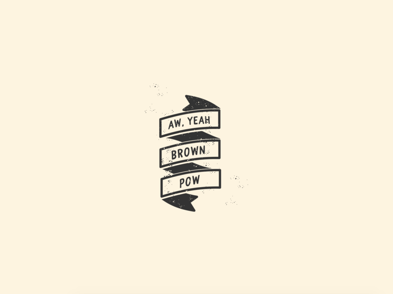 Brown Pow texture aw yeah morning doodle brown pow banner typography fun illustration vector