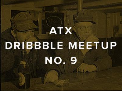 ATX Dribbble Meetup No. 9
